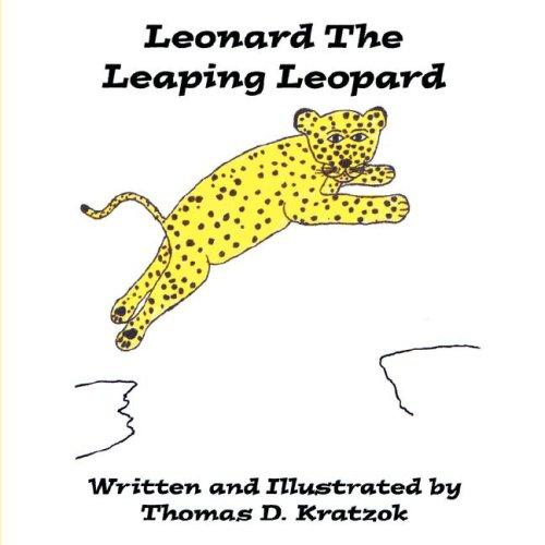 Leonard The Leaping Leopard by Thomas D. Kratzok
