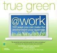 True Green at Work by Kim Mckay, Jenny Bonnin