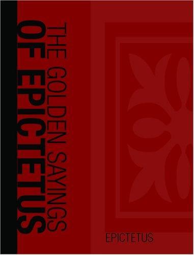 The Golden Sayings of Epictetus (Large Print Edition)