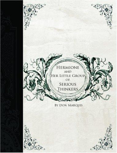 HERMIONE AND HER LITTLE GROUP OF SERIOUS THINKERS (Large Print Edition)