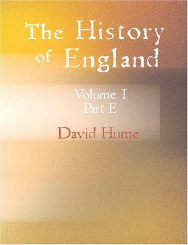 The History of England Vol.I. Part E. (Large Print Edition) by David Hume