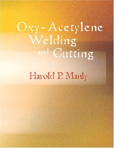 Oxy-Acetylene Welding and Cutting (Large Print Edition)