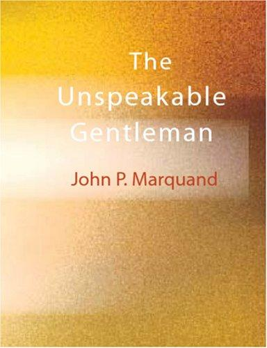The Unspeakable Gentleman (Large Print Edition)
