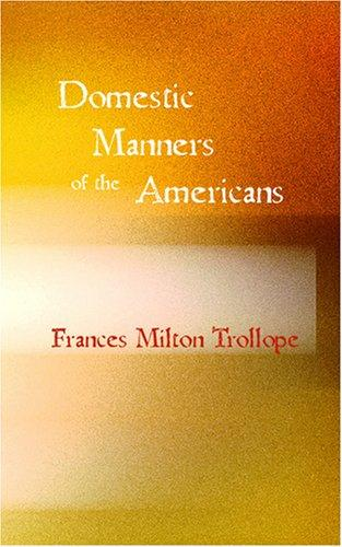 Domestic Manners of the Americans by Judith Martin