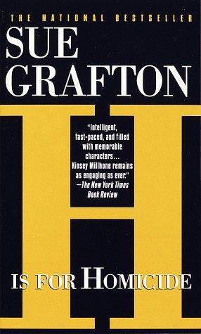 H Is for Homicide (Kinsey Millhone Mysteries) by Sue Grafton