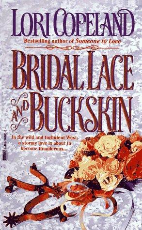 Bridal Lace and Buckskin by Lori Copeland