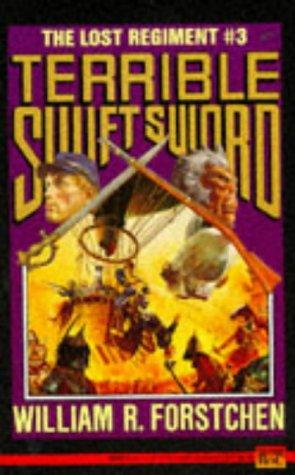 Terrible Swift Sword (Lost Regiment #3) by William R. Forstchen