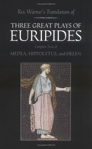 3 Great Plays of Euripides by Euripides