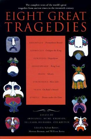 Eight Great Tragedies: The Complete Texts of the World's Great Tragedies from An