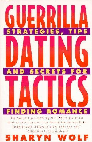 Guerrilla dating tactics