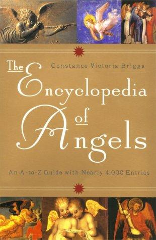 The encyclopedia of angels by Constance Victoria Briggs