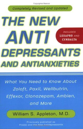 The New Antidepressants and Antianxieties by William S. Appleton