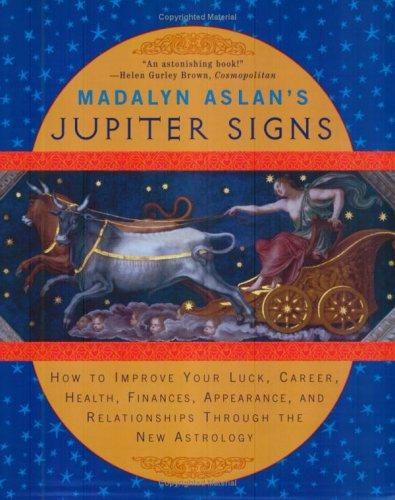 Madalyn Aslan's Jupiter Signs by Madalyn Aslan