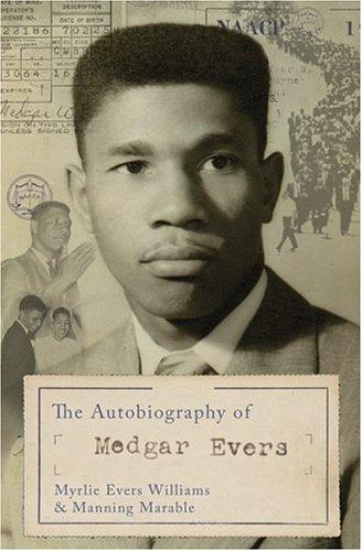 Image 0 of The Autobiography of Medgar Evers: A Hero's Life and Legacy Revealed Through his