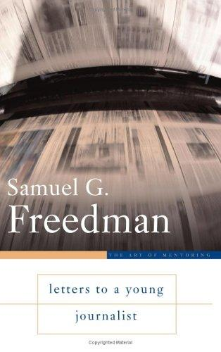 Letters to a Young Journalist (Art of Mentoring) by Samuel G. Freedman