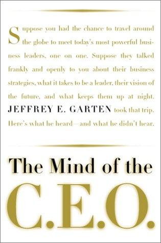 The mind of the CEO by Jeffrey E. Garten