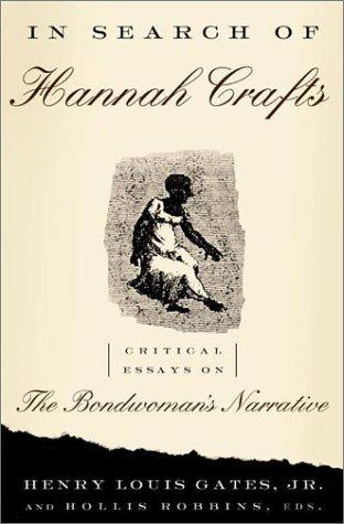 In search of Hannah Crafts by Henry Louis Gates, Jr., Hollis Robbins, eds.