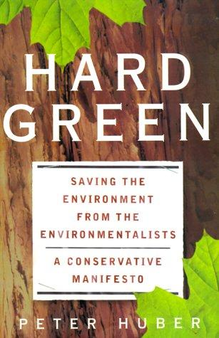 Hard Green  by Peter Huber, Peter W. Huber
