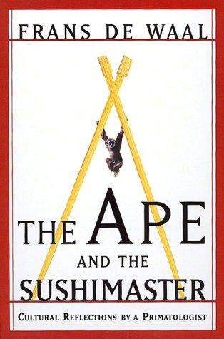 The ape and the sushi master by Frans de Waal, F. B. M. de Waal
