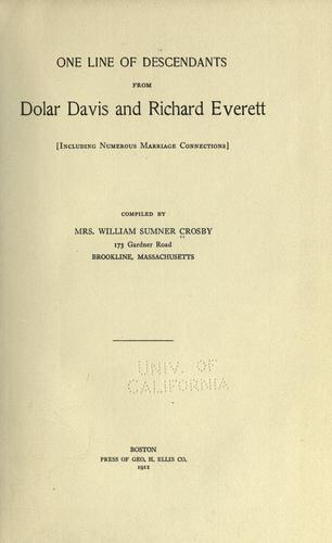 One line of descendants from Dolar Davis and Richard Everett by Eleanor Francis Davis Crosby