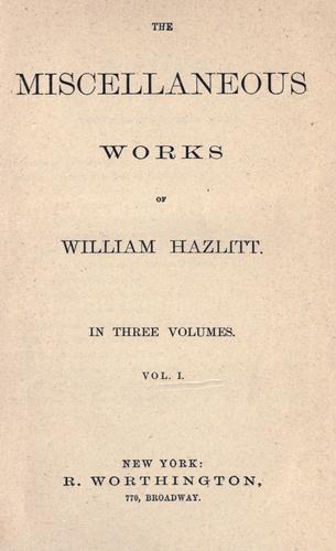 The miscellaneous works of William Hazlitt.