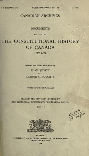 Documents relating to the constitutional history of Canada, 1759-1791 by Public Archives of Canada.