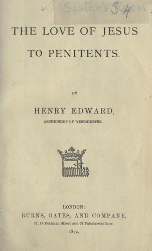 The love of Jesus to penitents by Henry Edward Manning
