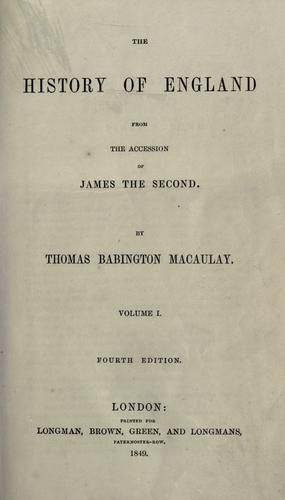 The history of England from the accession of James the Second by Thomas Babington Macaulay