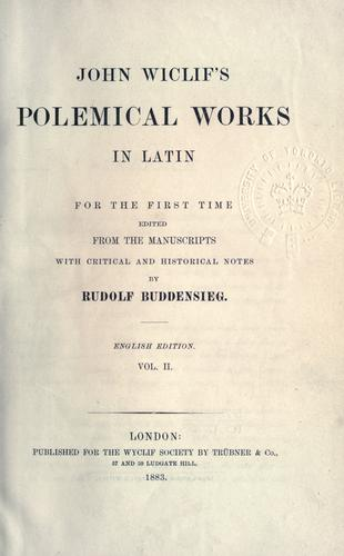John Wiclif's Polemical works in Latin by John Wycliffe