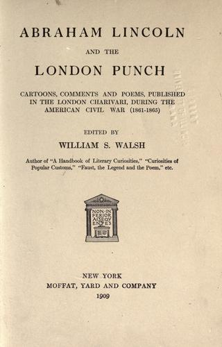 Abraham Lincoln and the London Punch by William Shepard Walsh