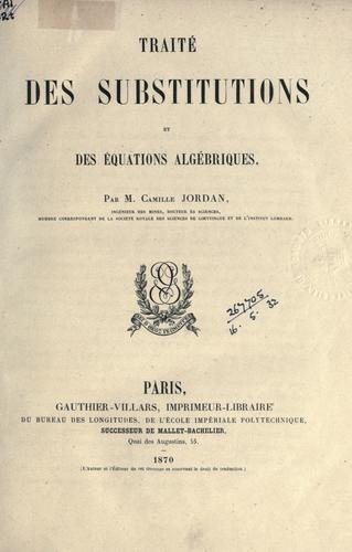 Traité des substitutions et des équations algébriques.