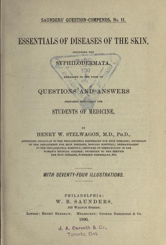 Essentials of diseases of the skin by Henry Weightman Stelwagon