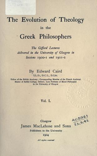 The evolution of theology in the Greek philosophers.