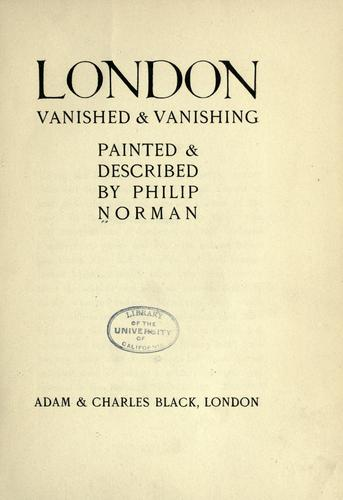 London vanished and vanishing by Philip Norman