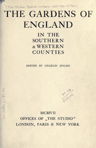 The gardens of England in the southern & western counties.