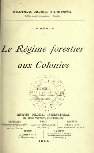 Le régime forestier aux colonies by International Institute of Differing Civilizations