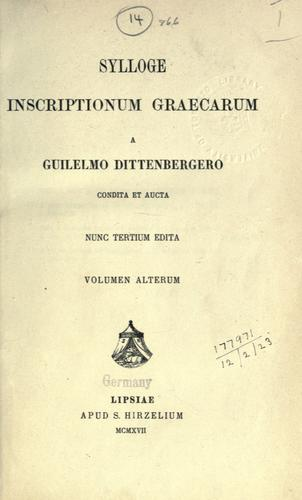 Sylloge inscriptionum graecarum by Wilhelm Dittenberger