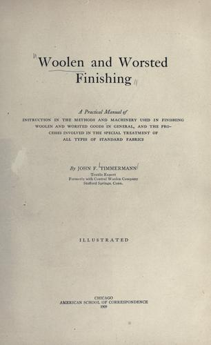Woolen and worsted finishing by John F. Timmermann