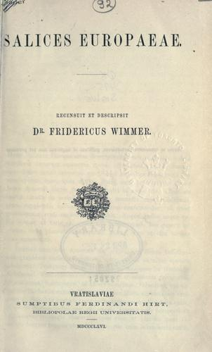 Salices Europaeae. by Friedrich Wimmer