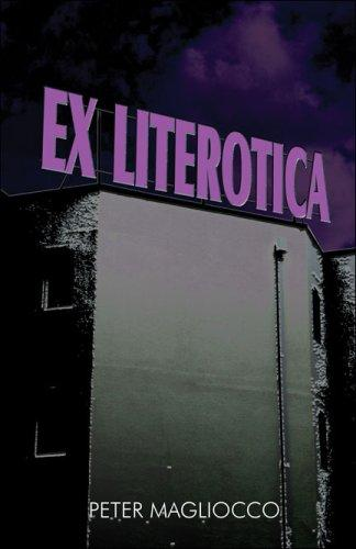 Ex Literotica by Peter Magliocco