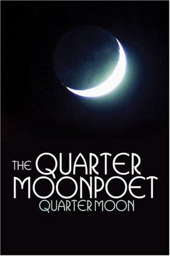 The Quarter Moon Poet