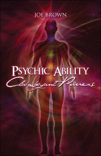 Psychic Ability, Clairvoyant Powers by Joe Brown