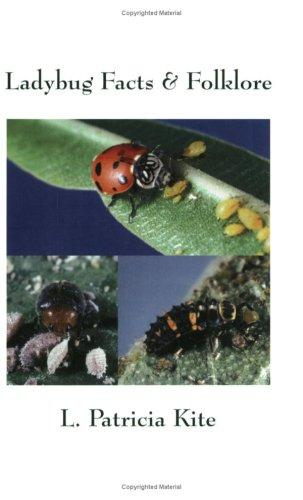 Ladybug Facts & Folklore by L. Patricia Kite