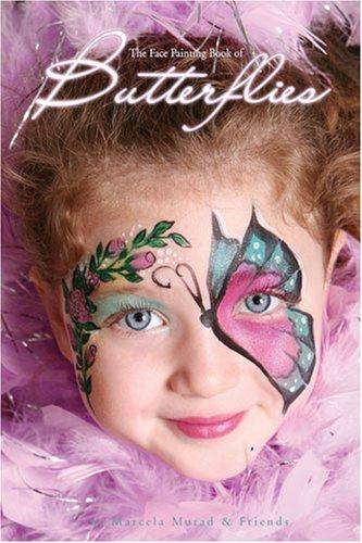 The Face Painting Book of Butterflies by Marcela Murad and Friends