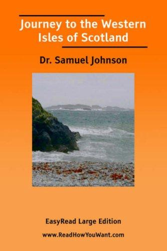 Journey to the Western Isles of Scotland EasyRead Large Edition
