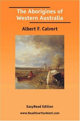 The Aborigines of Western Australia EasyRead Edition