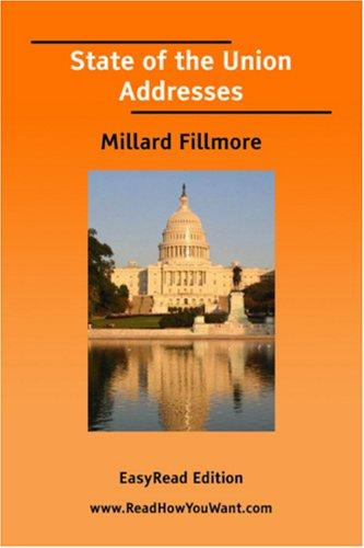 State of the Union Addresses (Millard Fillmore) EasyRead Edition