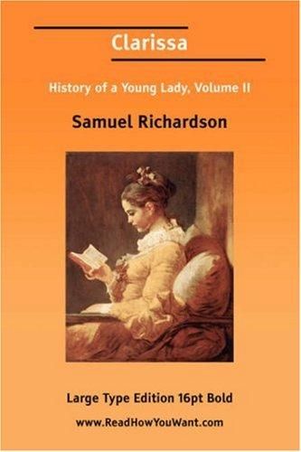 Clarissa History of a Young Lady, Volume II by Samuel Richardson
