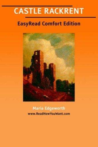 CASTLE RACKRENT [EasyRead Comfort Edition] by Maria Edgeworth