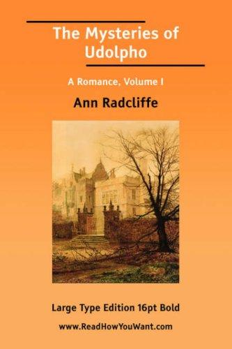 The Mysteries of Udolpho A Romance, Volume I by Ann Ward Radcliffe